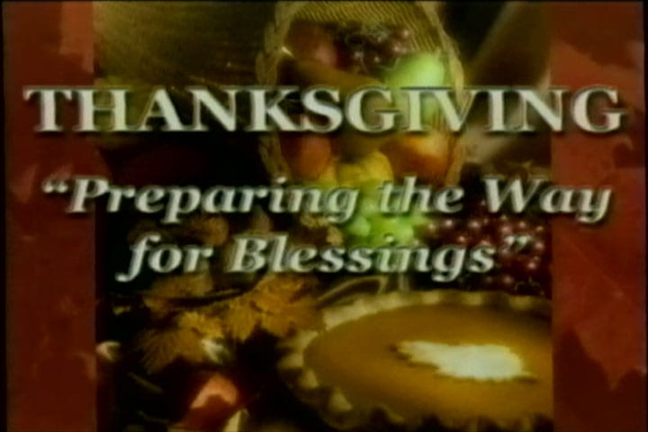 Thanksgiving Preparing the Way for Blessing - sermon video audio