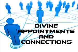 Divine Appointments and Connections
