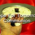 Hope For Tomorrow Communion