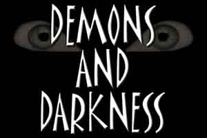Demons and Darkness